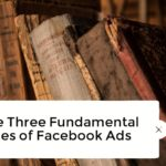 The Three Fundamental Rules of Facebook Ads