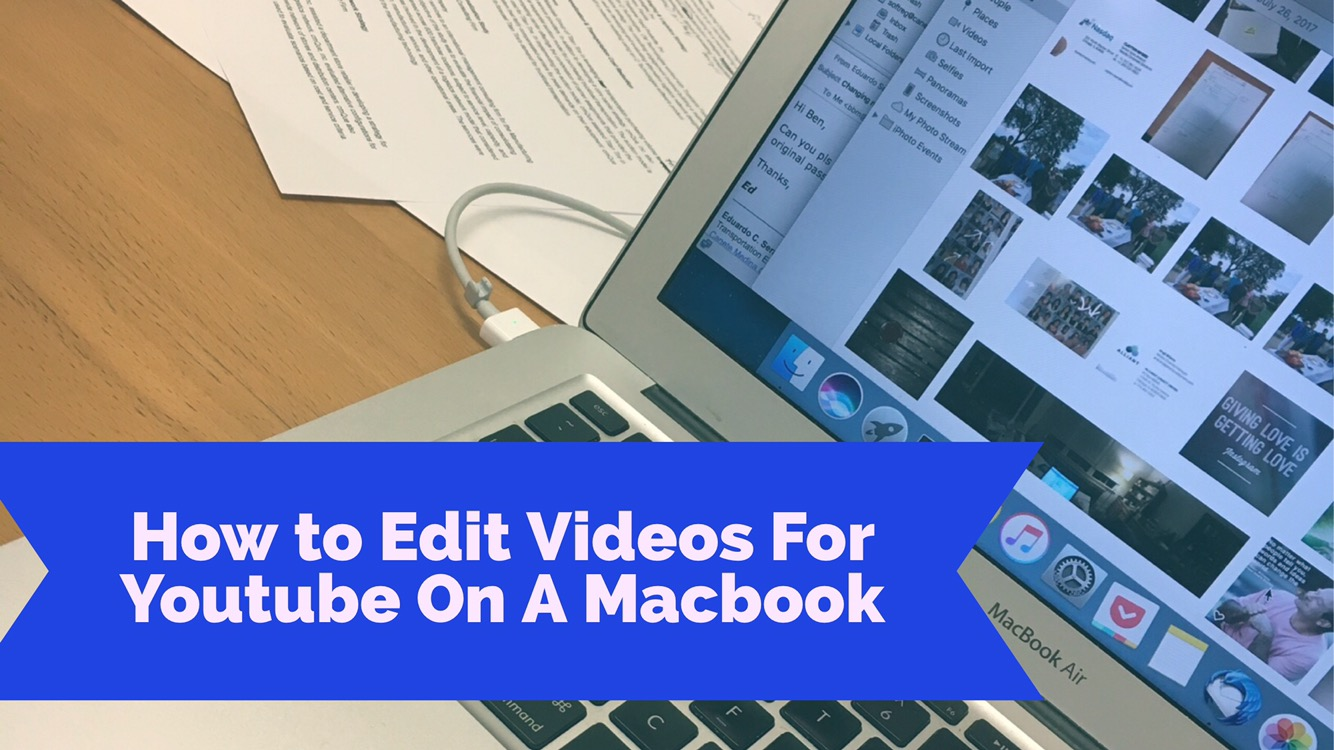 How to Edit Videos For Youtube On A Macbook